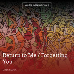 Return to Me / Forgetting You