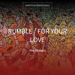 Rumble / For Your Love