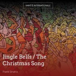 Jingle Bells / The Christmas Song