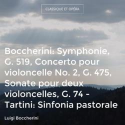 Boccherini: Symphonie, G. 519, Concerto pour violoncelle No. 2, G. 475, Sonate pour deux violoncelles, G. 74 - Tartini: Sinfonia pastorale