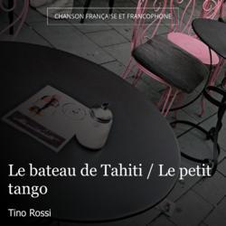 Le bateau de Tahiti / Le petit tango