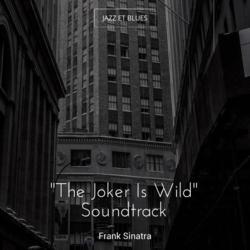 """The Joker Is Wild"" Soundtrack"