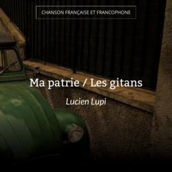 Ma patrie / Les gitans
