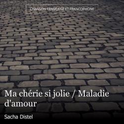 Ma chérie si jolie / Maladie d'amour