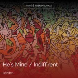 He's Mine / Indiff'rent