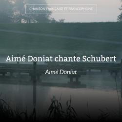 Aimé Doniat chante Schubert