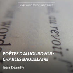 Poètes d'aujourd'hui : Charles Baudelaire