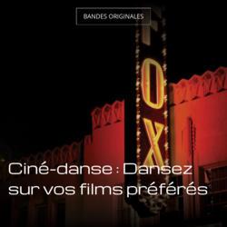 Ciné-danse : Dansez sur vos films préférés
