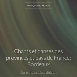 Chants et danses des provinces et pays de France: Bordeaux