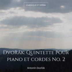 Dvořák: Quintette pour piano et cordes No. 2