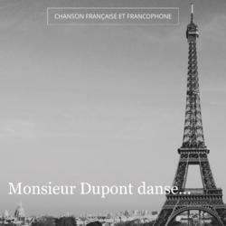 Monsieur Dupont danse...