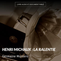 Henri michaux : La ralentie
