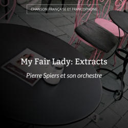 My Fair Lady: Extracts