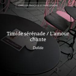 Timide sérénade / L'amour chante