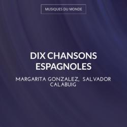 Dix chansons espagnoles