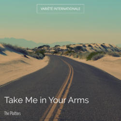Take Me in Your Arms