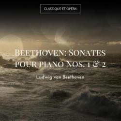 Beethoven: Sonates pour piano Nos. 1 & 2