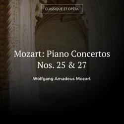 Mozart: Piano Concertos Nos. 25 & 27