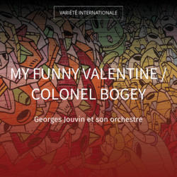 My Funny Valentine / Colonel Bogey