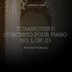 Tchaikovsky: Concerto pour piano No. 1, Op. 23