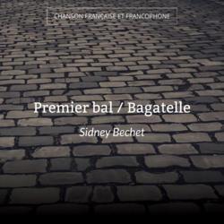 Premier bal / Bagatelle