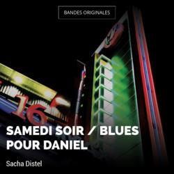 Samedi soir / Blues pour Daniel