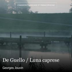 De Guello / Luna caprese