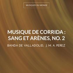 Musique de corrida : Sang et arènes, no. 2