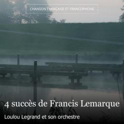 4 succès de Francis Lemarque