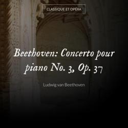 Beethoven: Concerto pour piano No. 3, Op. 37