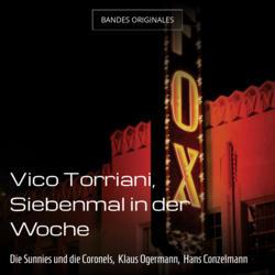 Vico Torriani, Siebenmal in der Woche