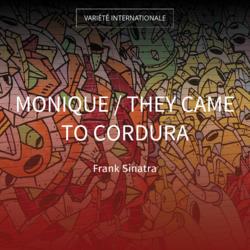 Monique / They Came to Cordura