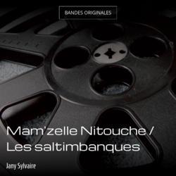 Mam'zelle Nitouche / Les saltimbanques