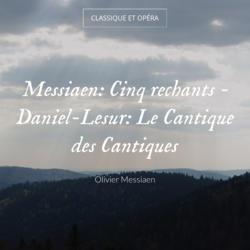 Messiaen: Cinq rechants - Daniel-Lesur: Le Cantique des Cantiques