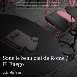 Sous le beau ciel de Rome / El Fuego