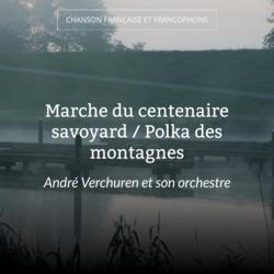 Marche du centenaire savoyard / Polka des montagnes
