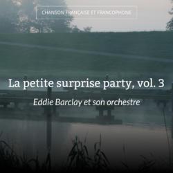 La petite surprise party, vol. 3