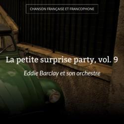 La petite surprise party, vol. 9
