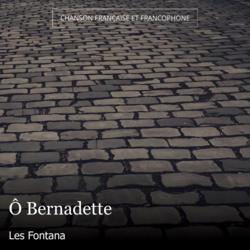 Ô Bernadette