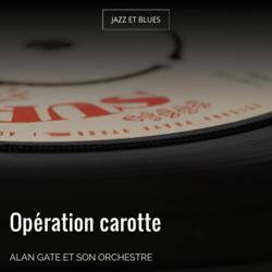 Opération carotte