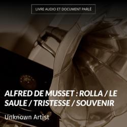 Alfred de Musset : Rolla / Le Saule / Tristesse / Souvenir