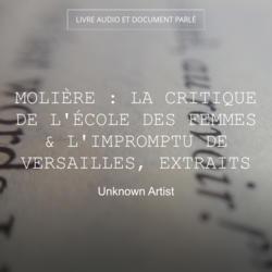 Molière : la critique de l'école des femmes & L'impromptu de Versailles, extraits