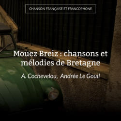 Mouez Breiz : chansons et mélodies de Bretagne