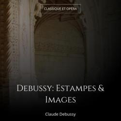 Debussy: Estampes & Images