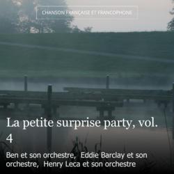 La petite surprise party, vol. 4