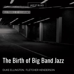 The Birth of Big Band Jazz