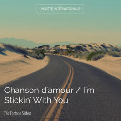 Chanson d'amour / I'm Stickin' With You