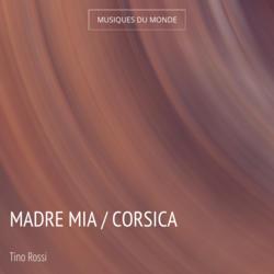 Madre mia / Corsica