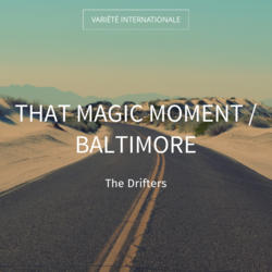 That Magic Moment / Baltimore