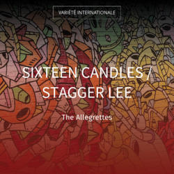 Sixteen Candles / Stagger Lee